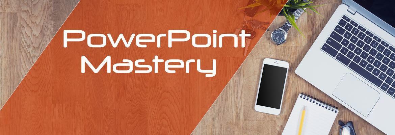 PowerPoint Mastery