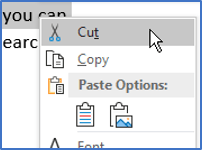 Right-click and choose Cut, Copy or Paste from the context menu