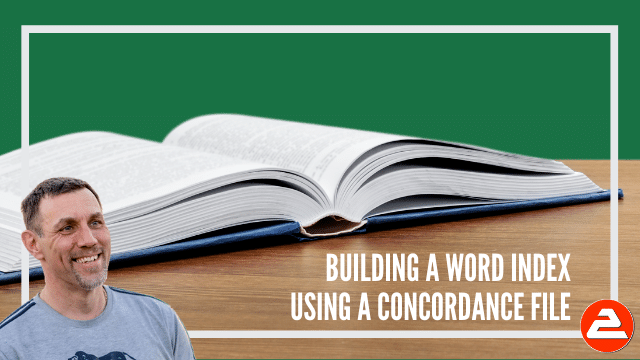 How to construct a dynamic index page in Microsoft Word for the end of a large document using the concordance method.
