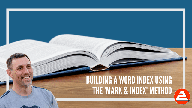 How to construct a dynamic index page for the end of a large document using the Mark and Index method.