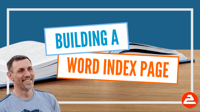 How to construct a dynamic index page for the end of a large document using the Mark and Index method and the concordance method.