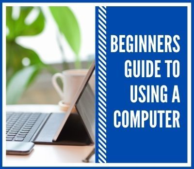 Beginners guide to using a computer