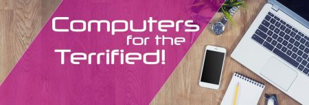 Computers for the Terrified